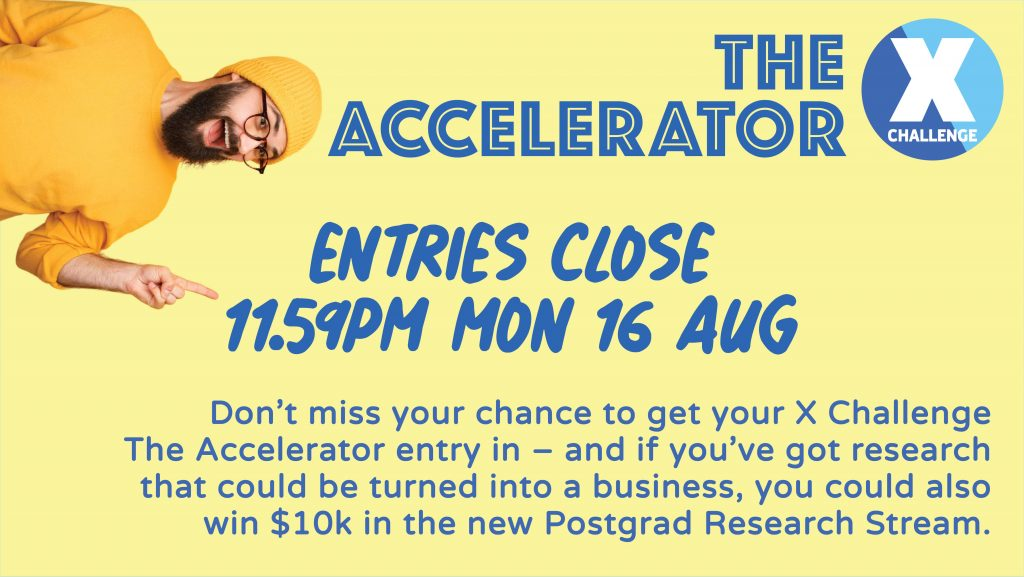 X Challenge The Accelerator Entries Close 11.59pm Mon 16 August