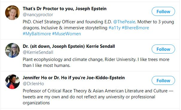 Twitter handles of female PhDs with names altered to emphasize their qualifications and criticize Joseph Epstein